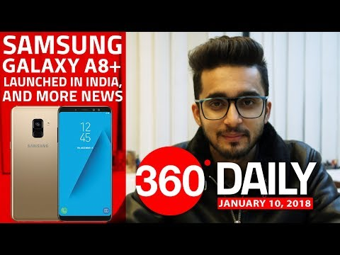 Samsung Galaxy A8+ Launched in India, Pixel 2, Pixel 2 XL Discounted, and More (Jan 10, 2018)