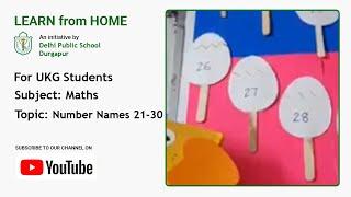 UKG   Mathematics for Kids   Number Names 21-30   Teacher – Trisha Barat   DPS Durgapur