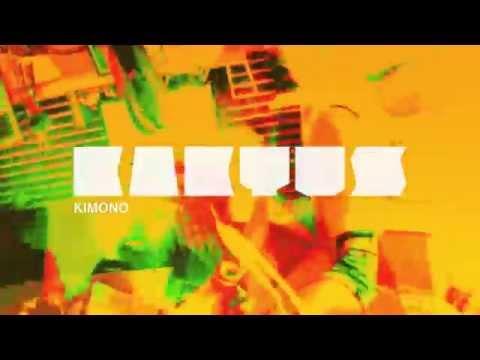 Kaktus - Kimono Feat. Dori Passed