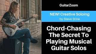 Chord-Chasing - The Secret To Playing Musical Guitar Solos | Creative Guitar Workshop