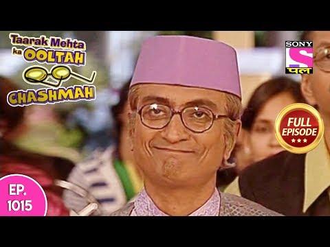 Taarak Mehta Ka Ooltah Chashmah   Full Episode 1015   19th  March, 2018