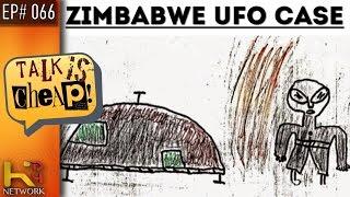 TALK IS CHEAP [Ep066] Zimbabwe UFO Case