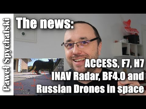 the-news-frsky-access-bf40-f7-sp-racing-h7-f7-inav-radar-and-russian-drones-in-space