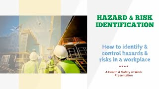 Hazard & Risk Identification | How to identify & control Hazards & Risks in a Workplace