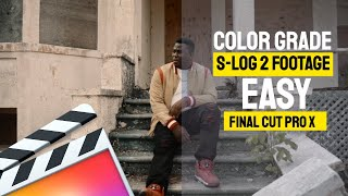 Color Grade S-log 2 Footage Easy | Final Cut Pro X Color Grading Tutorial