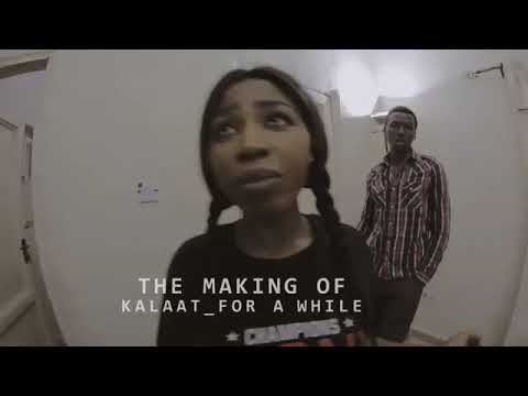 Kalaat   for a wwhile (Behind the scene)