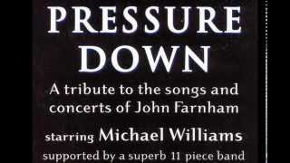 'Pressure Down' - John Farnham Tribute Show