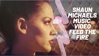 Shaun Michaels - Feed The Fire - Official Music Video