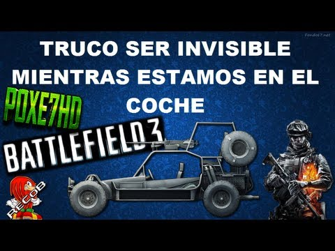 Truco Tutorial BATTLEFIELD3 Ser Invisible Cuando Estamos en el Coche - By Poxe7HD & ReCoB