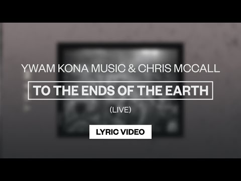 To The Ends Of The Earth - Youtube Lyric Video