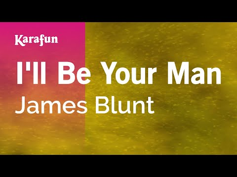 I'll Be Your Man - James Blunt | Karaoke Version | KaraFun