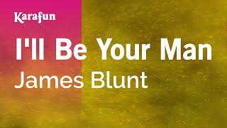 Karaoke I'll Be Your Man - James Blunt *
