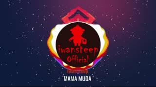 Gambar cover Iwansteep - Mama Muda [Official Video Lirik] House Dangdut 2017