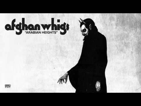 The Afghan Whigs - Arabian Heights video