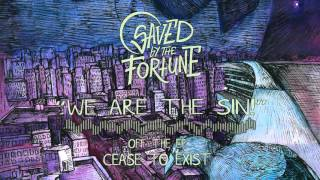 Video Saved By The Fortune - We Are The Sin