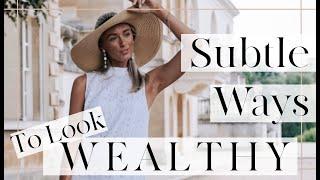 12 Subtle Ways to look WEALTHY // Fashion Mumblr