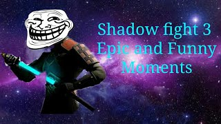Shadow fight 3 Epic and Funny Moments Troll Video