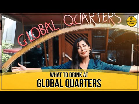 What to drink at - Global Quarters| Mumbai