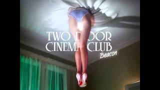 Two Door Cinema Club   Someday