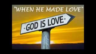 "When He Made Love© Sung by Artist: Tina Marie from her Gospel Album ""Cross Roads"""