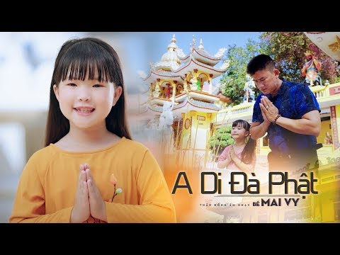 A Di Đà Phật ✿ Thần Đồng Âm Nhạc Việt Nam Bé MAI VY #adidaphat