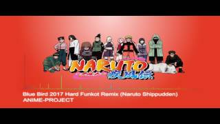 Gambar cover [Dangdut House / Funky Kota] ANIME-PROJECT - Blue Bird 2017 Hard (Naruto Shippudden)