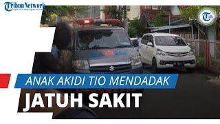 Anak Akidi Tio Mendadak Jatuh Sakit, sang Suami Bawa Tabung Oksigen dan Ambulan Bersiaga di Rumah