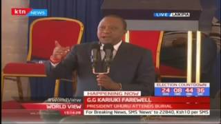 President Uhuru Kenyatta's farewell speech at the late Senator GG Kariuki's burial