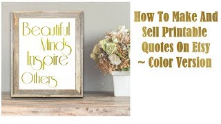 How To Make And Sell Printable Quotes On Etsy ~ Color