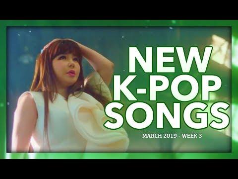 NEW K-POP SONGS | MARCH 2019 (WEEK 3)