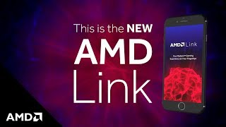 AMD Link: Your Radeon™ Gaming Experience, At Your Fingertips