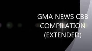 GMA News CBB Compilation (Extended)
