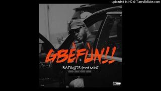 Badmos - Gbefun (feat. Minz)