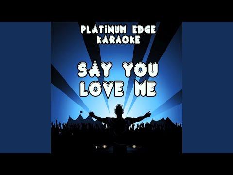 Say You Love Me (Karaoke Version) (Originally Performed By Jessie Ware)