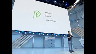 Google I/O 2018: Android P brings 'more power' to your smartphone
