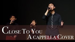 Close to You (The Carpenters) A cappella cover - MosaicHK Annual Concert 2016