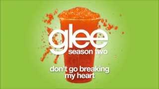 Don't Go Breaking My Heart | Glee [HD FULL STUDIO]