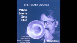 Chet Baker - Long Ago And Far Away ( When Sunny Gets Blue )