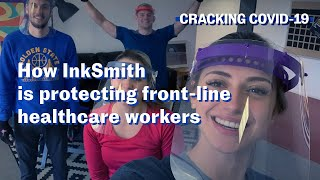 Cracking COVID-19: How InkSmith is protecting healthcare workers | MaRS Discovery District