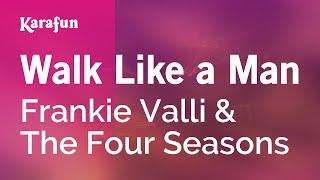 Karaoke Walk Like A Man - Frankie Valli & The Four Seasons *
