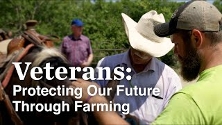 Veterans: Protecting Our Future Through Farming