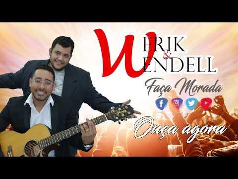 WERIK & WENDELL - Faça Morada