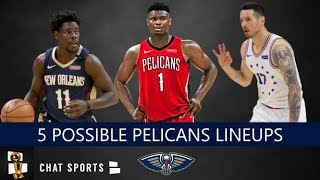New Orleans Pelicans: Top Five Lineups The Pelicans Could Use In 2019-20 Featuring Zion Williamson