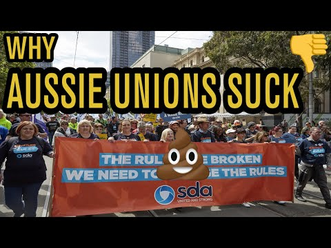 Australian Unions Suck, and Here's Why