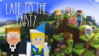 Let's Play Minecraft - Late to the Party
