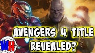 The REAL Avengers 4 TITLE? What it Means for the Future of the MCU! | Webhead