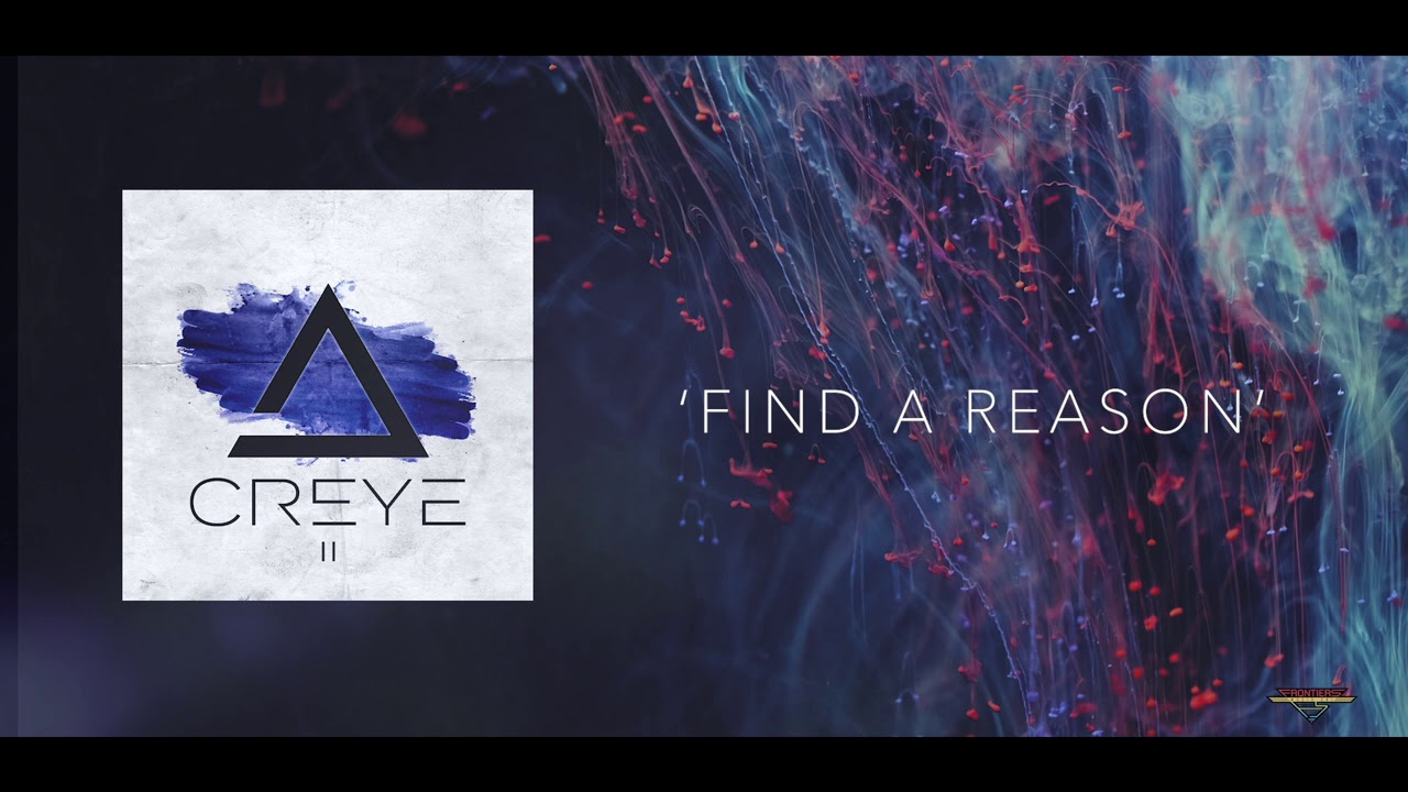 CREYE - Find a reason
