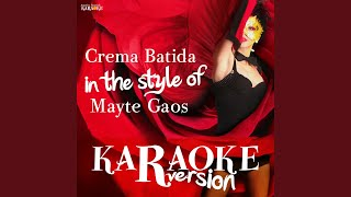 Crema Batida (In the Style of Mayte Gaos) (Karaoke Version)
