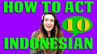 How To Act Indonesian #10