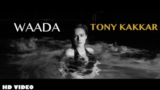 Tony Kakkar - WAADA ft. Nia Sharma